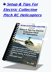 Setup and Tips For Electric Collective Pitch RC Helicopters