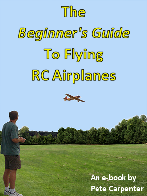 The Beginner's Guide To Flying RC Airplanes e-book