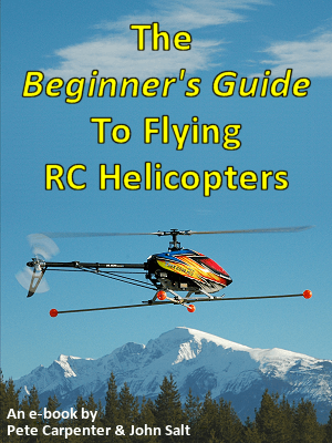 The Beginner's Guide To Flying RC Helicopters ebook